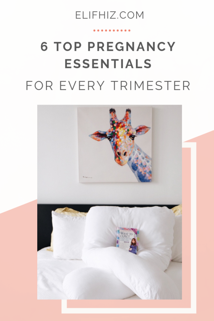 6 Top Pregnancy Essentials for All Trimesters