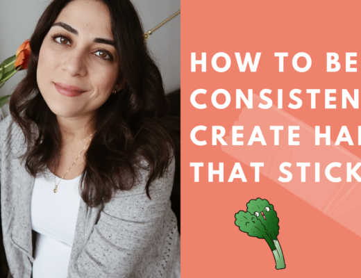 How to be Consistent and Create Habits That Stick